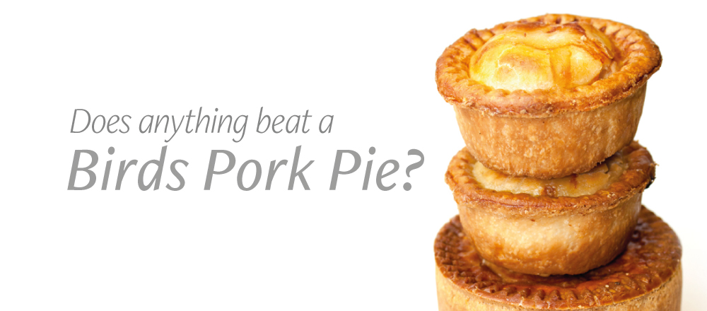 Does anything beat a Birds Pork Pie?